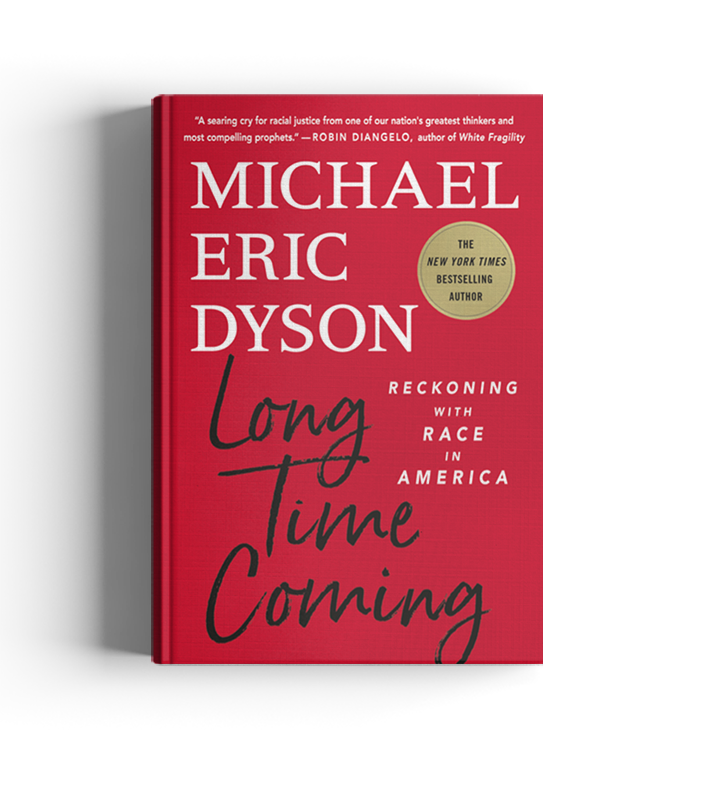 Long Time Coming by Michael Eric Dyson